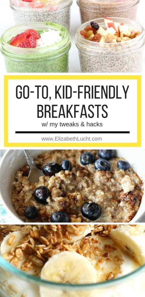Go-to, Kid-friendly, Breakfast with tweaks and hacks