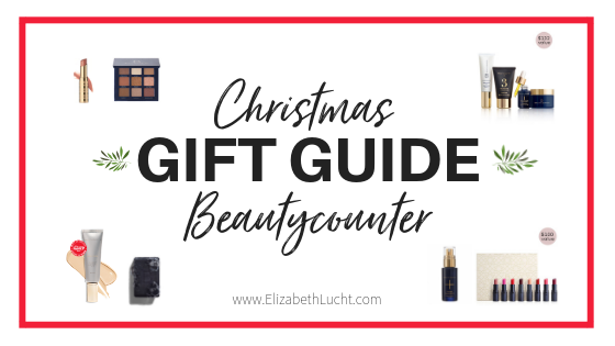 Christmas Gift Guide: My Beautycounter Picks