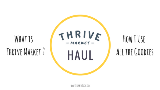 What is Thrive Market?: My Most Recent Haul with Tips & Recipe Ideas